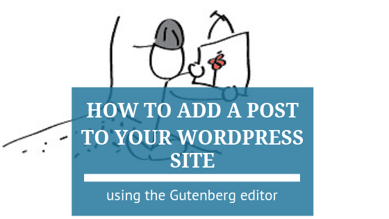 How to add a post to your WordPress site using the Gutenberg editor