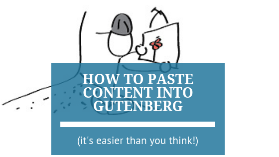 how to paste content into Gutenberg