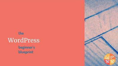 WordPress Beginner's Blueprint